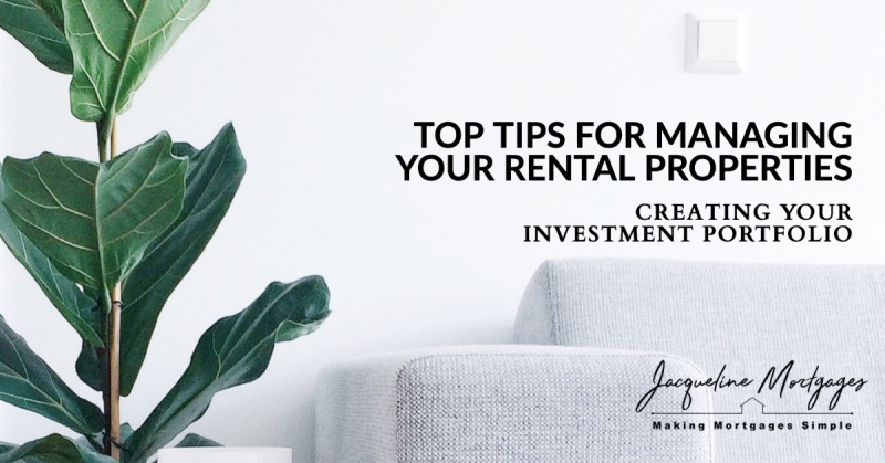 Top Tips to Managing Your Rental Properties | Creating Your Investment Portfolio | Edmonton Mortgage Broker